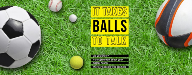 It Takes Balls to Talk is a public awareness campaign which has been created to encourage people, particularly men, to talk about how they feel.